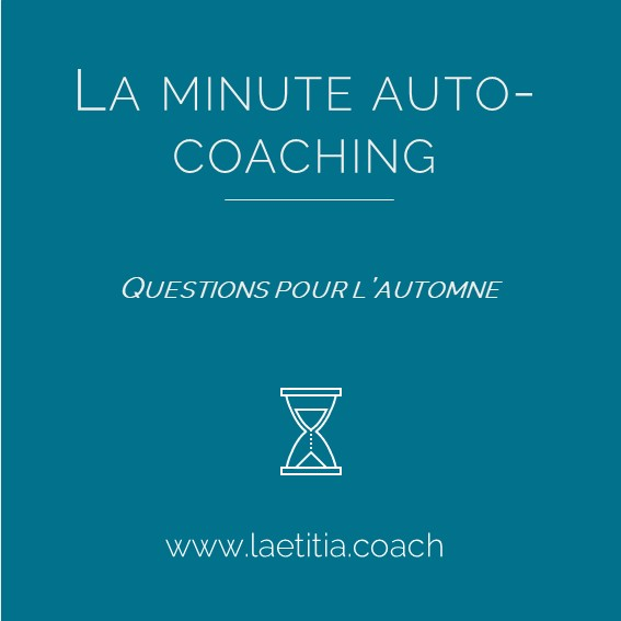 Couverture La Minute Auto-Coaching : questions pour l'automne de www.Laetitia.Coach