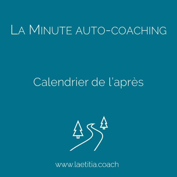 La Minute Auto-Coaching Calendrier de l'après