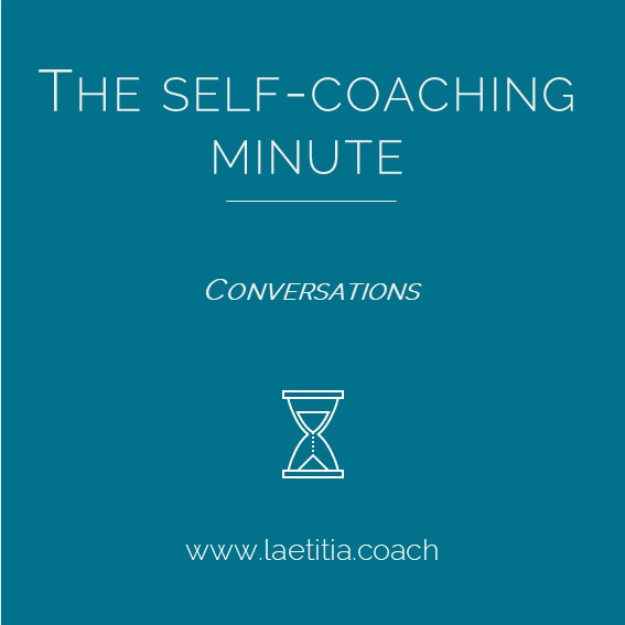 The Self-Coaching Minute - Conversations